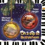 On a trip to Bethlehem | Peter Heger & Michael Benker